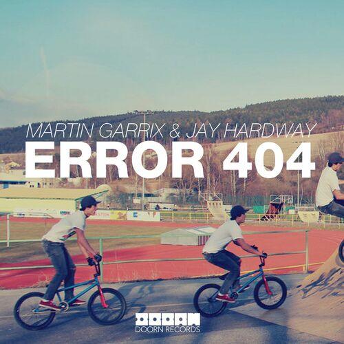 Baixar Single Error 404, Baixar CD Error 404, Baixar Error 404, Baixar Música Error 404 - Martin Garrix, Jay Hardway 2018, Baixar Música Martin Garrix, Jay Hardway - Error 404 2018
