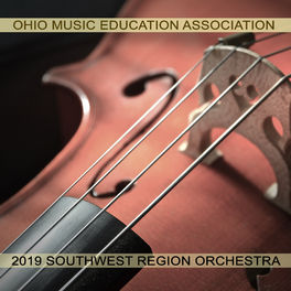 Album cover of Ohio Music Education Association 2019 Southwest Region Orchestra