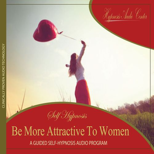 Hypnosis Audio Center: Be More Attractive to Women - Guided