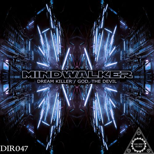 Mindwalker - Dream Killer / God, the Devil EP 2019