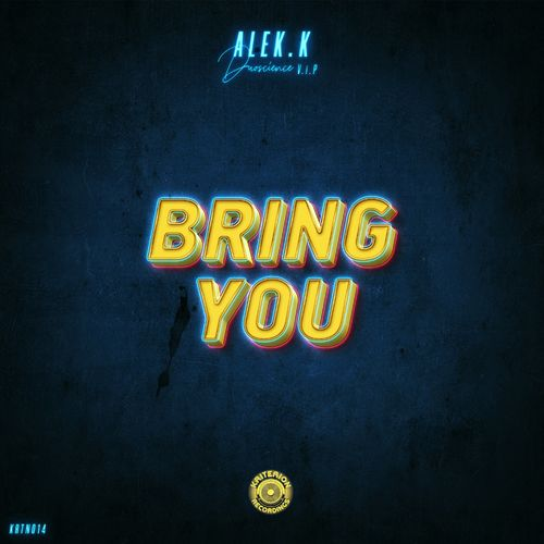 Download Alex K - Bring You (KRTN014) mp3