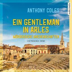 Ein Gentleman in Arles - Mörderische Machenschaften (Ein Provence-Krimi)