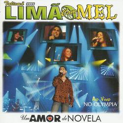 Limão Com Mel – Um Amor De Novela – Ao Vivo No Olympia 2005 CD Completo