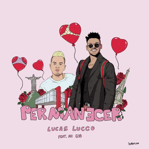 Baixar Permanecer, Baixar Música Permanecer - Lucas Lucco feat. MC G15 2017, Baixar Música Lucas Lucco feat. MC G15 - Permanecer 2017