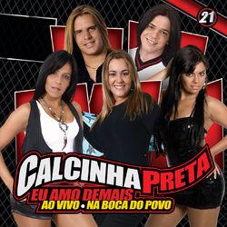 Calcinha Preta – Eu Amo Demais, Vol. 21 (Ao Vivo) 2014 CD Completo