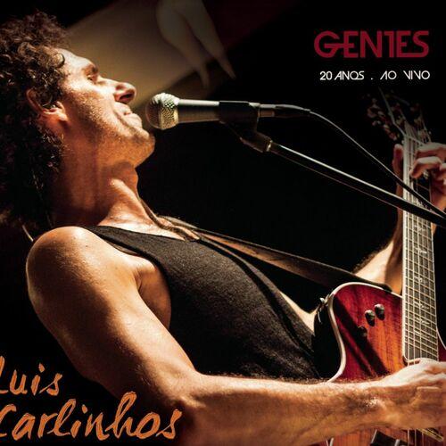 Baixar CD Luis Carlinhos Gentes 20 Anos (Ao Vivo) – Luis Carlinhos (2013) Grátis