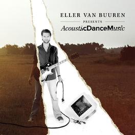 ab7fc93f Eller Van Buuren: Eller Van Buuren Presents Acoustic Dance Music ...