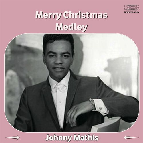 johnny mathis merry christmas medley winter wonderland the christmas song sleigh ride blue christmas ill be home for christmas white music - Johnny Mathis Merry Christmas