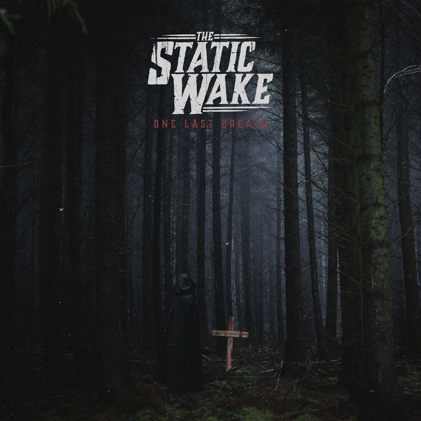 The Static Wake - One Last Breath [EP] (2020)