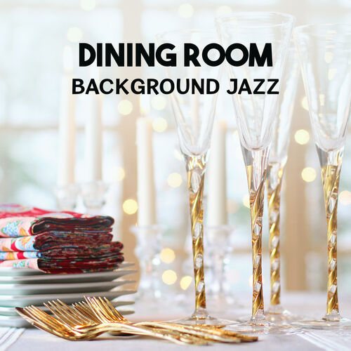 Positive Thoughts Masters: Dining Room Background Jazz