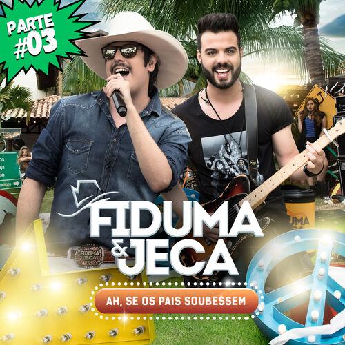 Baixar CD Fiduma & Jeca, Baixar CD Ah, Se os Pais Soubessem, Pt. 03 - Fiduma & Jeca 2017, Baixar Música Fiduma & Jeca - Ah, Se os Pais Soubessem, Pt. 03 2017