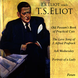 T.S. Eliot reads T.S. Eliot - 'Old Possum's Book of Practical Cats' and other poems
