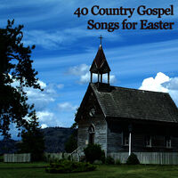 Various Artists: 40 Country Gospel Songs for Easter - Music