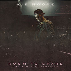 Kip Moore – Room To Spare: The Acoustic Sessions 2018 CD Completo