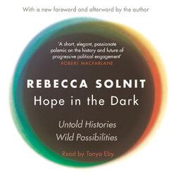 Hope in the Dark - Untold Histories (Unabridged) Audiobook
