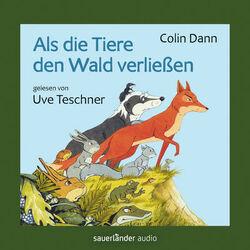 Als die Tiere den Wald verließen (Ungekürzte Lesung) Audiobook