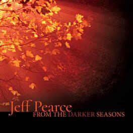 Jeff Pearce - From the Darker Seasons