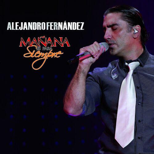 Baixar Single Mañana Es Para Siempre – Alejandro Fernández (2009) Grátis