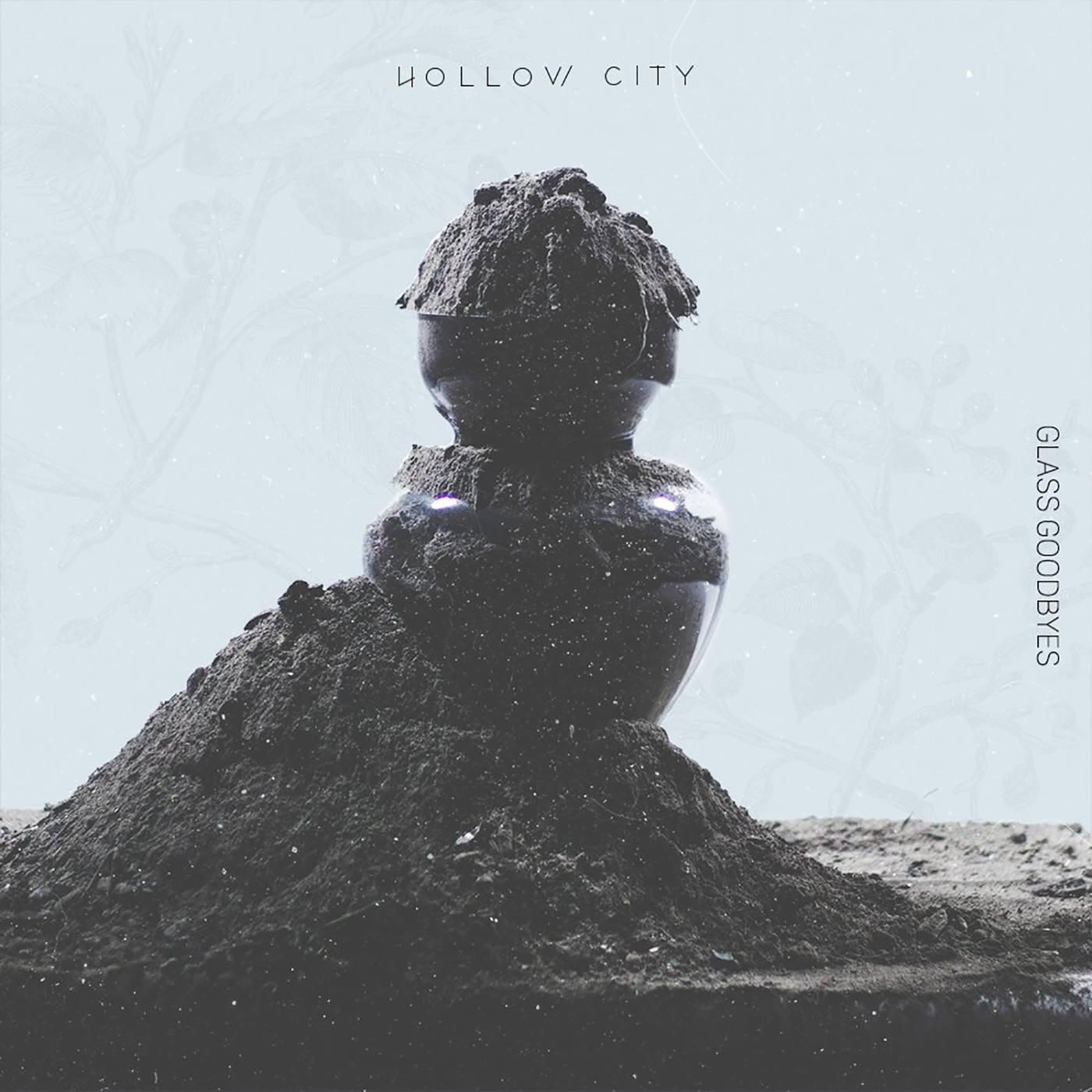 Hollow City - Glass Goodbyes [single] (2018)