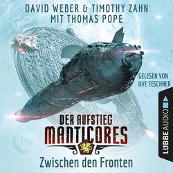 Zwischen den Fronten - Der Aufstieg Manticores - Manticore-Reihe 2 (Ungekürzt)