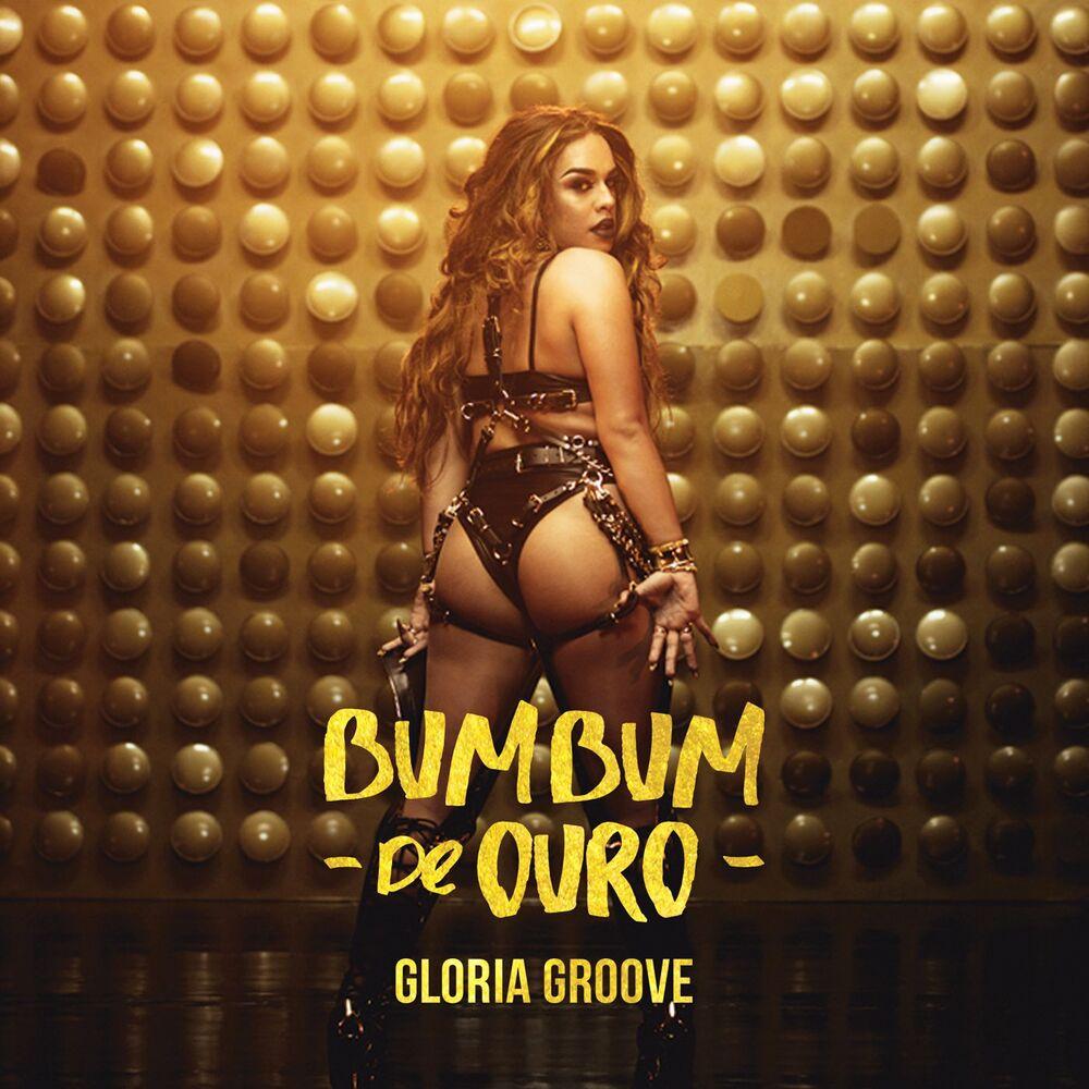 Baixar Bumbum de Ouro, Baixar Música Bumbum de Ouro - Gloria Groove 2018, Baixar Música Gloria Groove - Bumbum de Ouro 2018