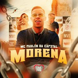 MC Paulin da Capital – Morena