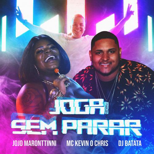 Baixar Música Joga Sem Parar – Jojo Maronttinni, MC Kevin o Chris, Dj Batata (2018) Grátis