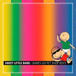 Sweet Little Band - Babies Go Pet Shop Boys