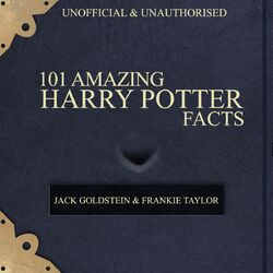 101 Amazing Harry Potter Facts (feat. Frankie Taylor)