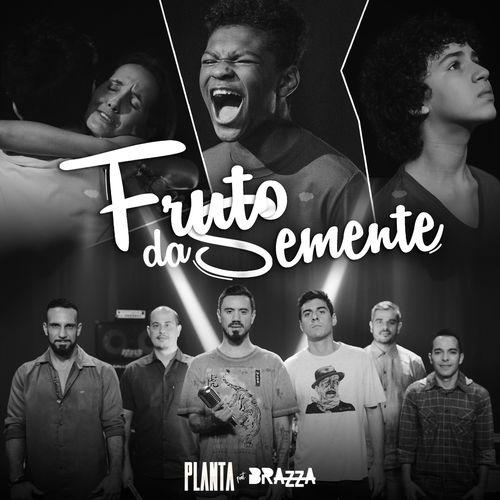 Fruto da Semente – Planta E Raiz e Fábio Brazza Mp3 download