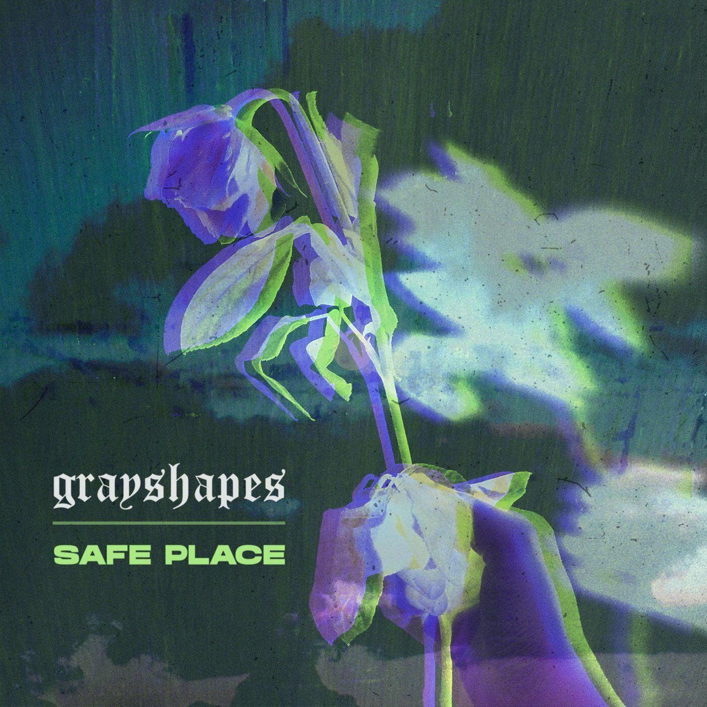 Grayshapes - Safe Place [EP] (2020)