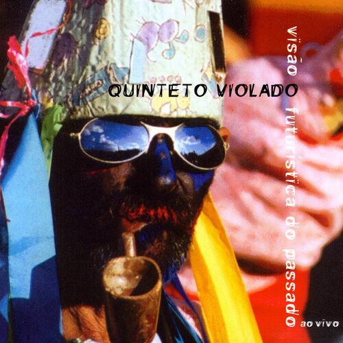 Baixar CD Visão Futurística Do Passado – Quinteto Violado (2001) Grátis