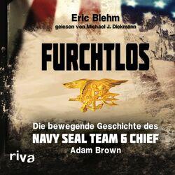Furchtlos (Die bewegende Geschichte des Navy SEAL Team Six Chief Adam Brown) Audiobook