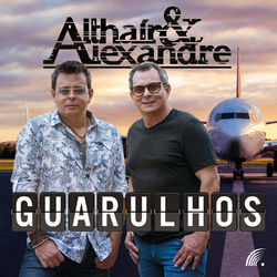 Guarulhos – Althaír e Alexandre MP3 320 Kbps CD Completo