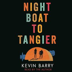 Night Boat to Tangier (Unabridged)