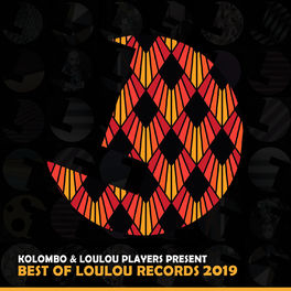 Album cover of Kolombo & Loulou Players Presents Best of Loulou Records 2019