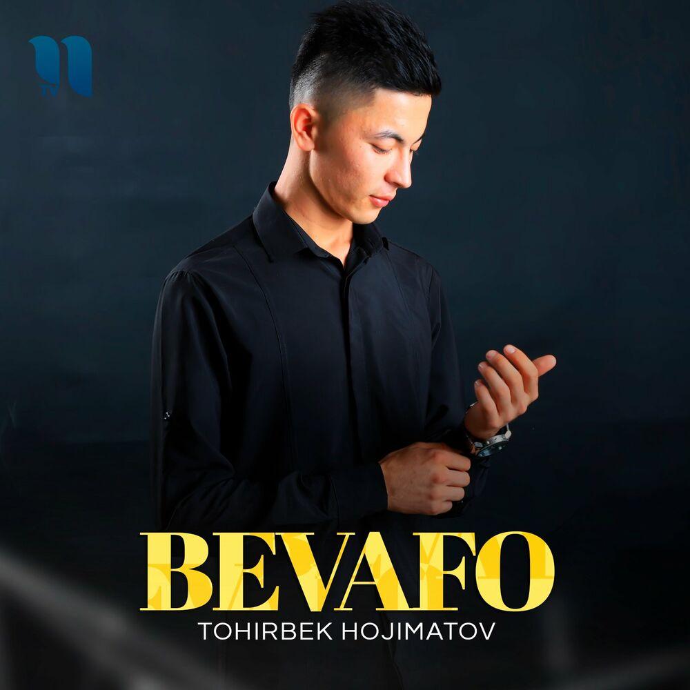 Tohirbek Hojimatov - Bevafo