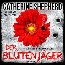 Der Blütenjäger - Ein Fall für Laura Kern 4 (Ungekürzt)