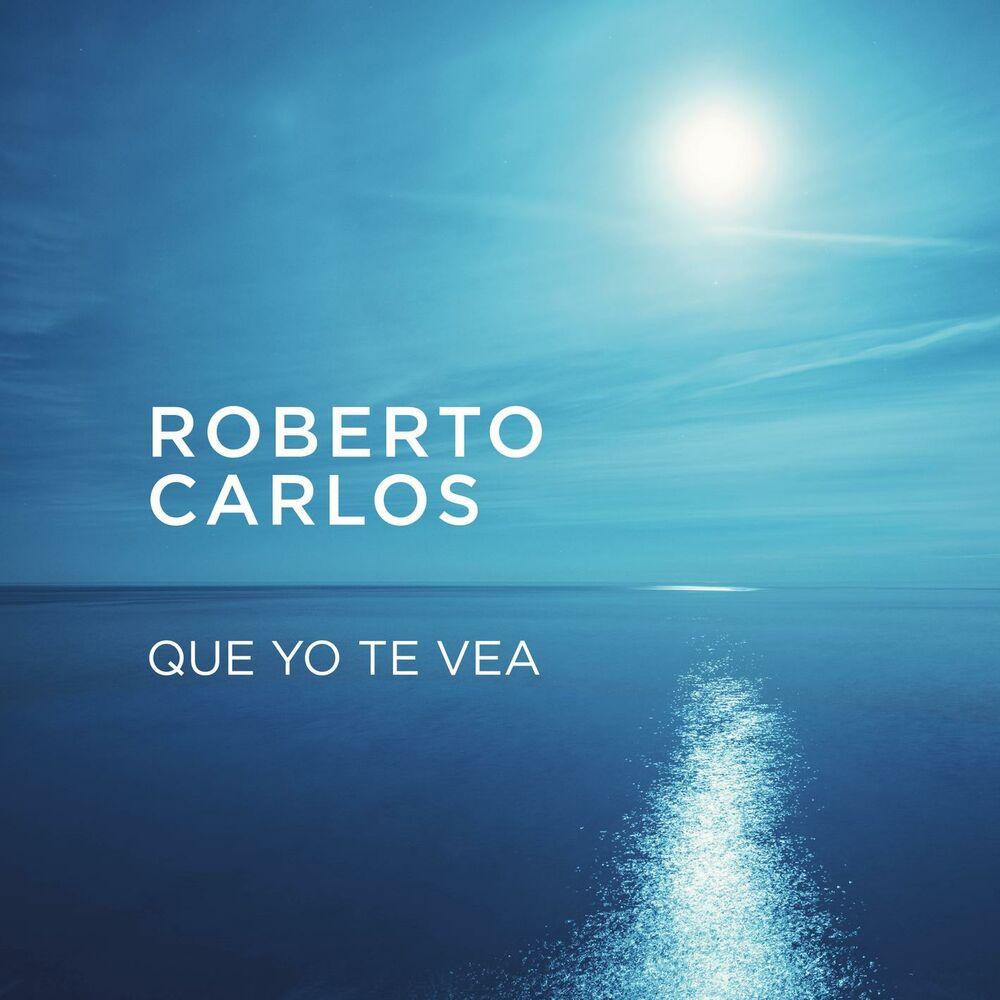Baixar Que Yo Te Vea, Baixar Música Que Yo Te Vea - Roberto Carlos 2017, Baixar Música Roberto Carlos - Que Yo Te Vea 2017