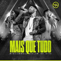 Missionário Shalom  – Mais Que Tudo (Ao Vivo) 2020 CD Completo