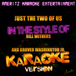 Ameritz Karaoke Entertainment Just The Two Of Us In The
