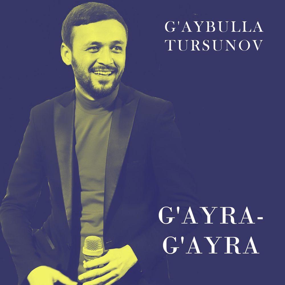 G'aybulla Tursunov - G'ayra-G'ayra