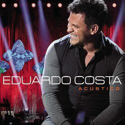 Eduardo Costa – Acústico 2013 CD Completo