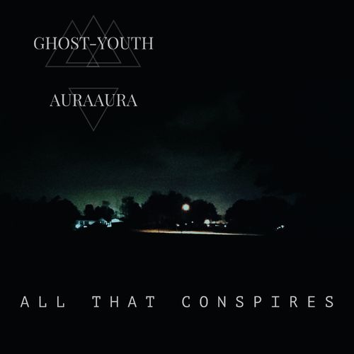 Download Ghost-Youth - All That Conspires [Album] mp3
