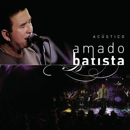 Baixar CD Amado Batista Acústico – Amado Batista (2005) Grátis