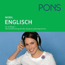 Pons mobil Wortschatztraining Englisch (Für Anfänger - Das praktische Wortschatztraining für unterwegs) Audiobook