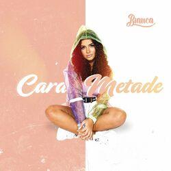 Download MC Bianca - Cara-Metade
