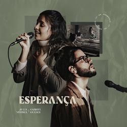 Esperança – Julia Vitória e Gabriel Guedes