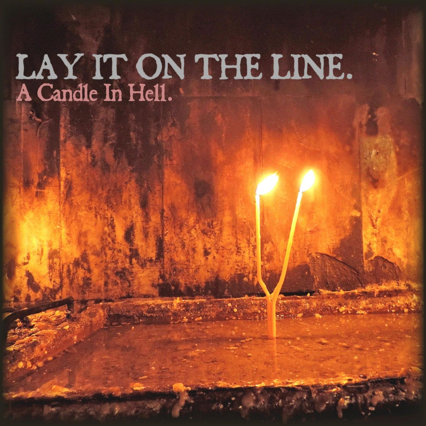 Lay It On The Line - A Candle in Hell (2020)