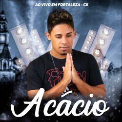 Acácio – Ao Vivo em Fortaleza, CE 2020 CD Completo